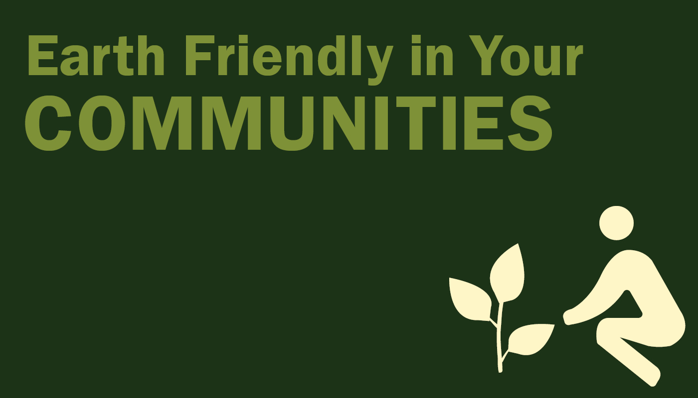 Earth Friendly in Your Communities